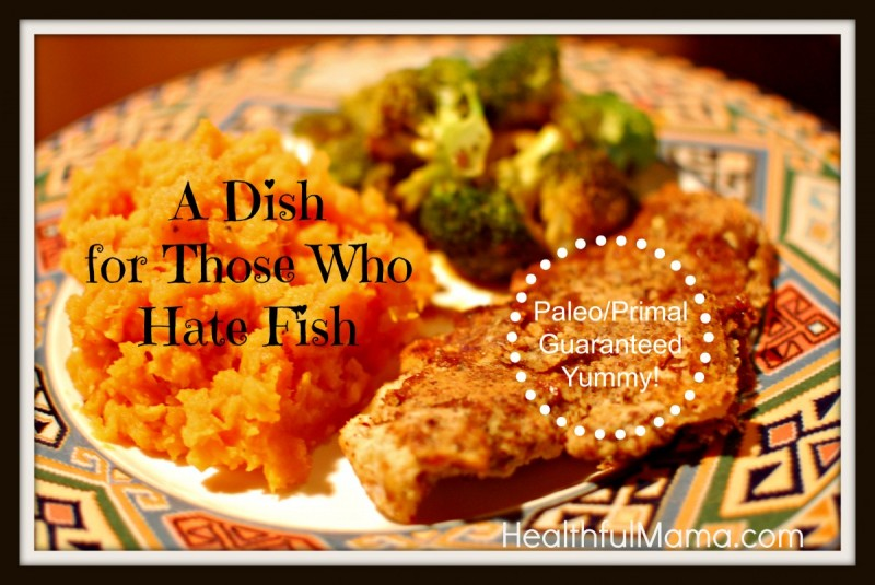 A Dish for Those Who Hate Fish