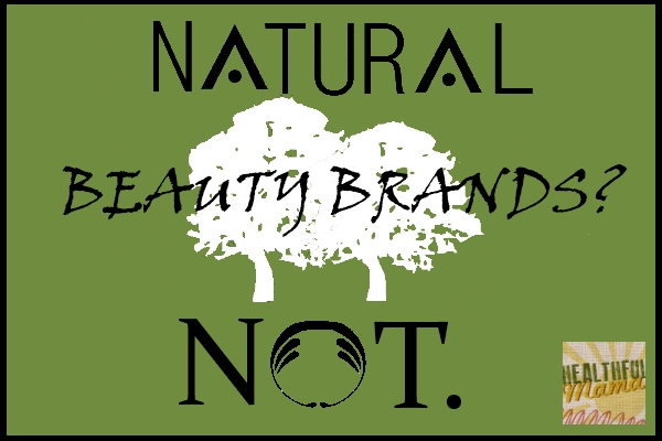 "Are You Being Duped by That ""Natural"" Beauty Brand? Part 2"