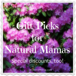 Gift Picks for the Natural Mama in Your Life–Discounts, too!