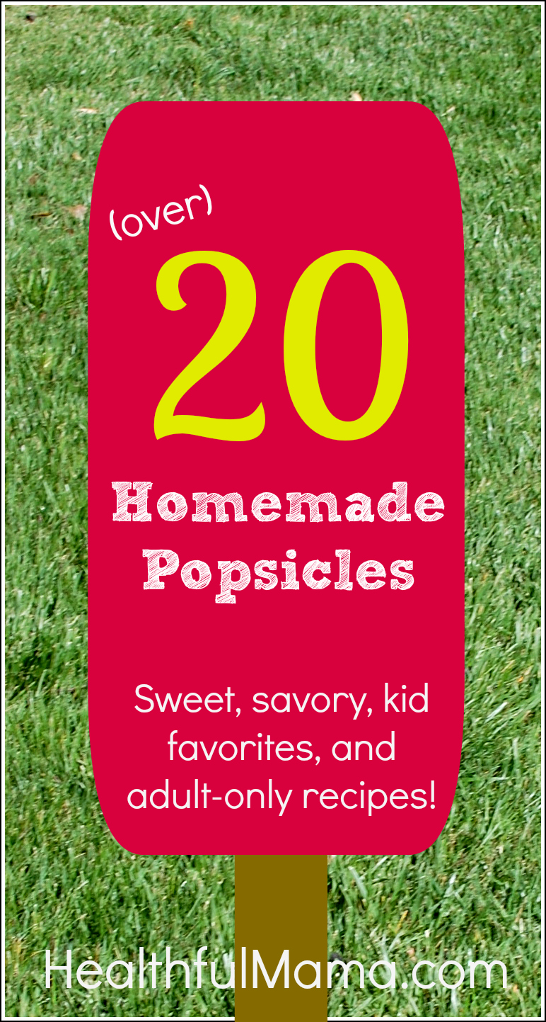 HealthfulMama Homemade Popsicle Recipes