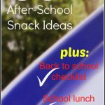 50 After-School Snack Ideas + Back to School Printable