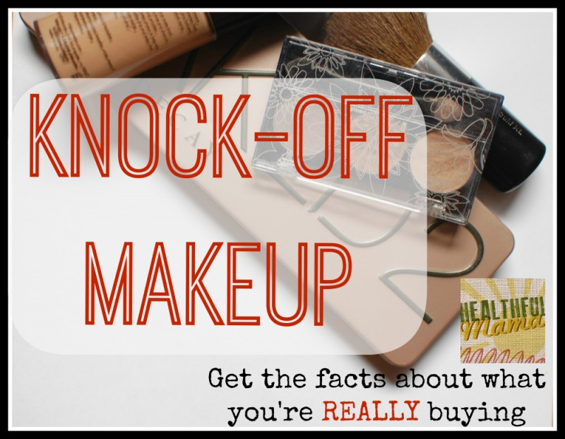 Knock Off and Counterfeit Makeup Facts