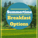 Summertime Breakfast Ideas