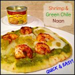 Shrimp & Green Chile Naan– Quick & Easy!