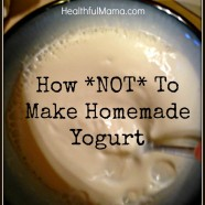 How Not to Make Homemade Yogurt